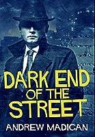 Dark End Of The Street: Premium Large Print Hardcover Edition