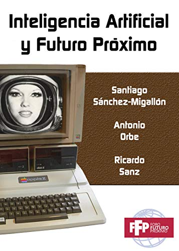 Inteligencia Artificial y Futuro Próximo eBook: Futuro ...