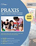 Praxis English to Speakers of Other Languages 5362 Study Guide 2018-2019: Praxis II ESOL 5362 Exam Prep and Practice Test Questions