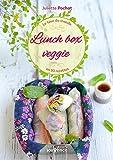 Lunch box veggie: Le tour du monde en 60 recettes, Europe, Asie, Amérique, Afrique