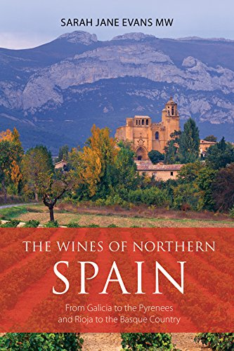 Evans, S: The wines of northern Spain: From Galicia to the Pyrenees and Rioja to the Basque Country (The Infinite Ideas Classic Wine Library)