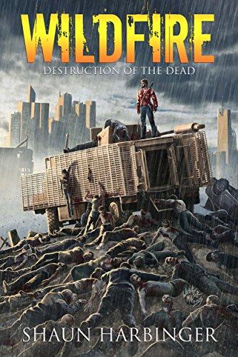 Wildfire: Destruction of the Dead (Undead Rain Book 4)