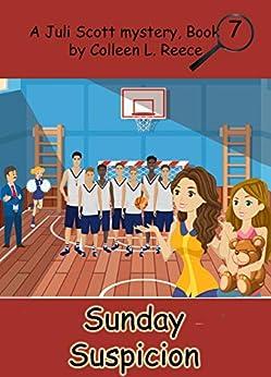 Sunday Suspicion (A Juli Scott Mystery Book 7) by [Colleen L. Reece]