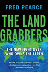 The Land Grabbers: The New Fight over Who Owns the Earth Kindle Edition