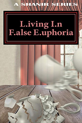L.iving I.n F.alse E.uphoria : L.I.F.E (English Edition)