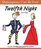 Twelfth Night: For Kids (Shakespeare Can Be Fun!)