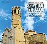 Santa Maria De Sarral. L'Església I La Vila: Context històric, descripció, valor patrimonial i connexions culturals: 15 (El Bagul)