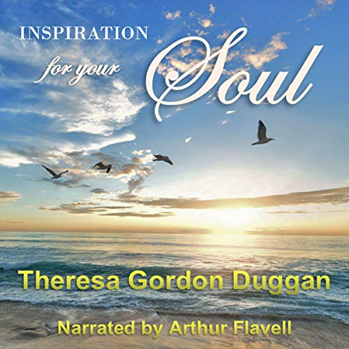 Inspiration for Your Soul Audiobook By Theresa Gordon Duggan cover art