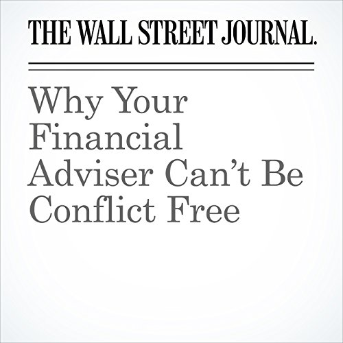Why Your Financial Adviser Can't Be Conflict Free copertina