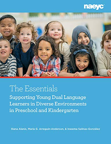 Compare Textbook Prices for The Essentials: Dual Language Learners in Diverse Environments in Preschool and Kindergarten  ISBN 9781938113819 by Alanis, Iliana,Arreguin-Anderson, Maria G.,Salinas-Gonzalez, Irasema