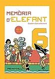 Memòria d'elefant 6: Quaderns d'estiu per a nens de 10 a 11 anys: sisè de primària: Quadern d'entret...