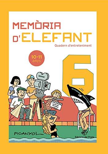 Memòria d'elefant 6: Quaderns d'estiu per a nens de 10 a 11 anys: sisè de primària: Quadern d'entreteniment (Quadern d'entreteniment per a les vacances)