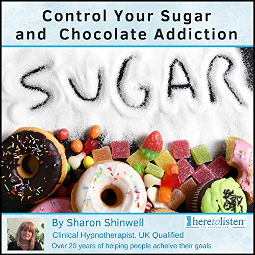 Control Your Sugar and Chocolate Addiction with Self-Hypnosis audiobook cover art