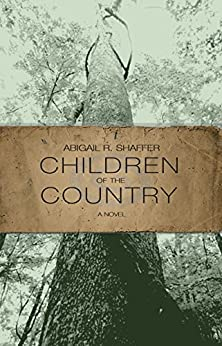 Children of the Country by [Abigail Shaffer]