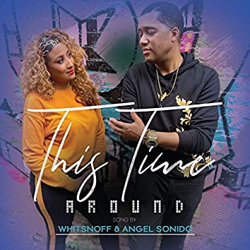 This Time Around (feat. Angel Sonido)