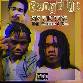 Gang'd Up