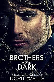 Brothers After Dark : The Prequel by [Dori  Lavelle]