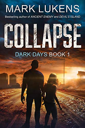 Collapse: Dark Days Book 1: A post-apocalyptic series by [Mark Lukens]