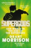 Supergods: Our World in the Age of the Superhero (English Edition)