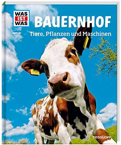WAS IST WAS Band 117 Bauernhof. Tiere, Pflanzen und Maschinen (WAS IST WAS Sachbuch, Band 117)