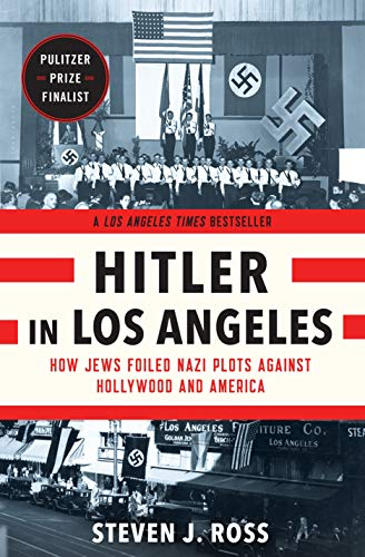 Image of Hitler in Los Angeles: How Jews Foiled Nazi Plots Against Hollywood and America