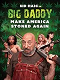Big Daddy – Make America Stoned Again