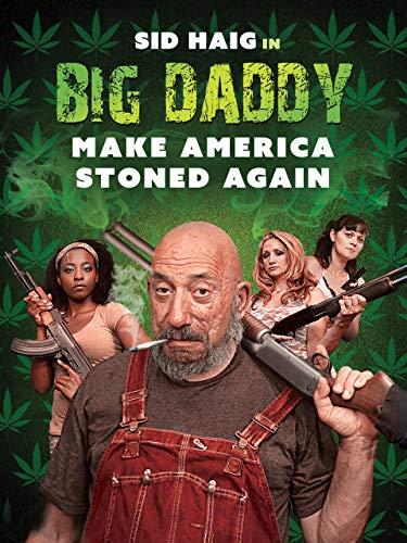 Big Daddy – Make America Stoned Again