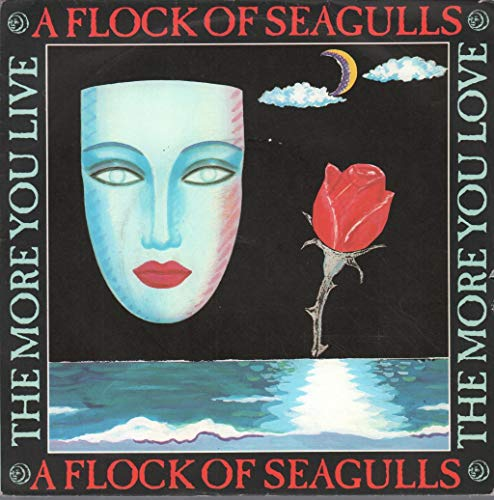 """The More You Live, The More You Love - A Flock Of Seagulls 7"""" 45"""