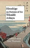 Hiroshige 53 Stations of the Tōkaidō Aritaya: Hardcover