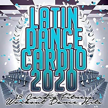 Latin Dance Cardio 2020 - 18 Cardio Fitness Workout Dance Hits