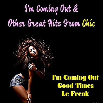 I'm Coming out & Other Great Hits from Chic