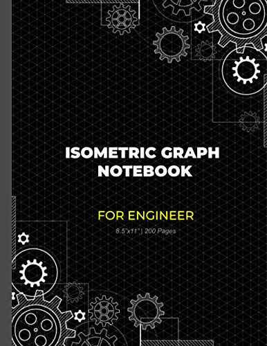 Isometric Graph Notebook for Engineer: Isometric paper book to draw puzzles or complex or labyrinthine 3D images with boxes and staircases | grid of ... triangles | Size 8.5x11 inch with 200 pages
