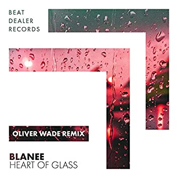 Heart of Glass (Oliver Wade Remix)