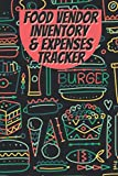 Food vendor inventory and expense tracker: Log-Book and Ledger for Contact, Costs and Stock Management, for Mobile Restaurant Catering and Street Food Truck Small Business Owners