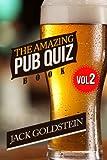 The Amazing Pub Quiz Book - Volume 2: 400 Questions on General Knowledge (Ultimate Pub Quiz) (English Edition)