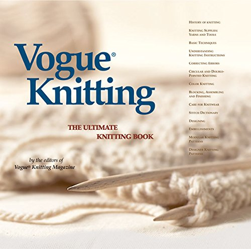 Vogue Knitting The Ultimate Knitting Book by Vogue Knitting Magazine Editors