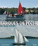 Barques de pêche de nos côtes, chaloupes et pinasses