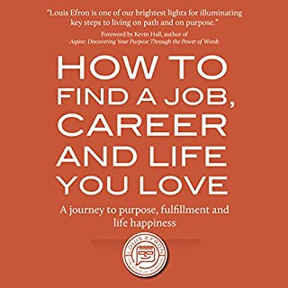 How to Find a Job, Career and Life You Love (2nd Edition) cover art