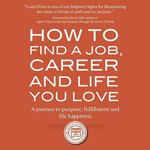 How to Find a Job, Career and Life You Love (2nd Edition) audiobook cover art