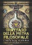 Trattato della Pietra filosofale: L'Arte dell'Alchimia