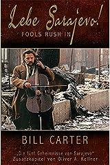 Lebe Sarajevo!: Fools Rush In Taschenbuch