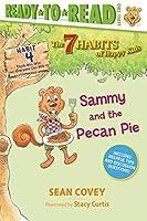 Sammy and the Pecan Pie: Habit 4 (4) (The 7 Habits of Happy Kids)