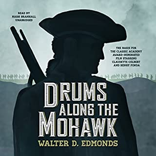 Drums Along the Mohawk                   By:                                                                                                                                 Walter D. Edmonds                               Narrated by:                                                                                                                                 Mark Bramhall                      Length: 21 hrs and 1 min     1,057 ratings     Overall 4.3
