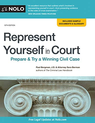 Compare Textbook Prices for Represent Yourself in Court: Prepare & Try a Winning Civil Case Tenth Edition ISBN 9781413326611 by Bergman JD, Paul,Berman, Sara J.