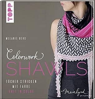 Colorwork Shawls: Tücher stricken mit Farbe - Knit in Color