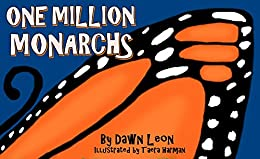 One Million Monarchs by [Dawn Leon, Taera Harman]