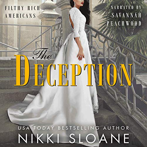 The Deception: Filthy Rich Americans, Book 3