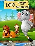 100 Coloriages sur les Animaux: Cahier à colorier pour enfants | Animaux Marins, Savane, Forêt | Grand format