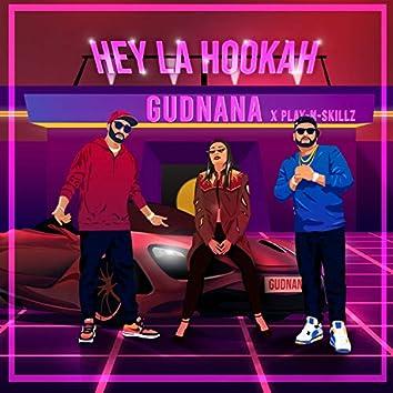 Hey La Hookah (feat. Play-N-Skillz)