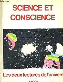 Science et conscience: Les deux lectures de l'univers : colloque de Cordoue, [1er au 5 octobre 1979] (French Edition)